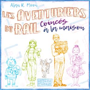 Aventuriers du Rail Coincés à la maison